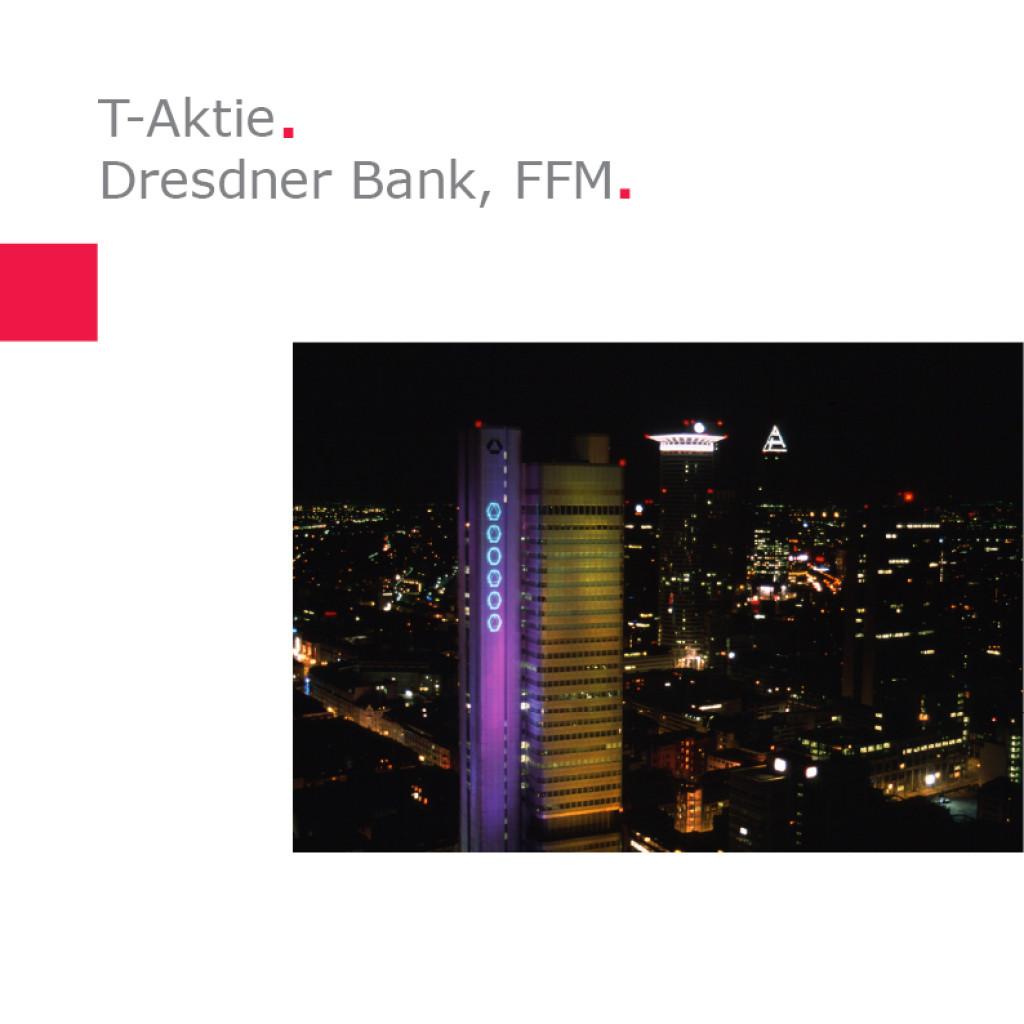 Ereignisse um die T-Aktie – Dresdner Bank, Frankfurt am Main